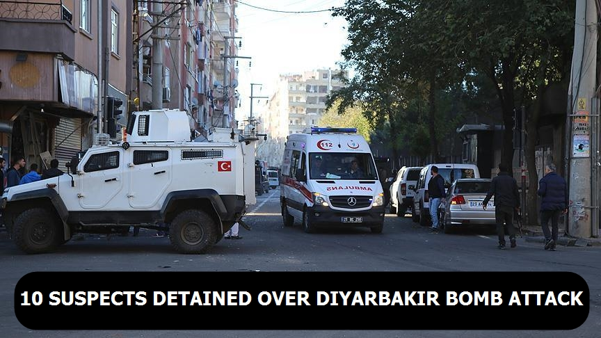 10 suspects detained over Diyarbakir bomb attack