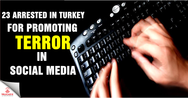 23 arrested in Turkey for promoting terror on social media