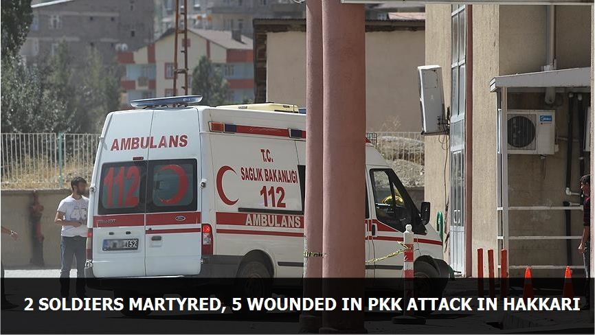 2 soldiers martyred, 5 wounded in PKK attack in Hakkari
