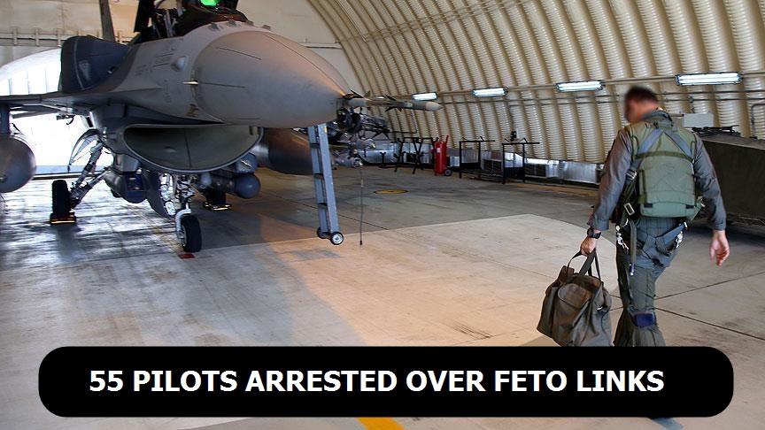 55 pilots arrested over FETO links