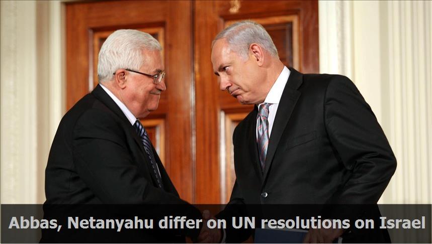 Abbas, Netanyahu differ on UN resolutions on Israel