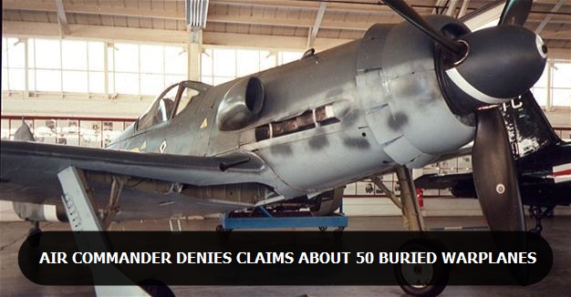 Air commander denies claims about 50 buried warplanes