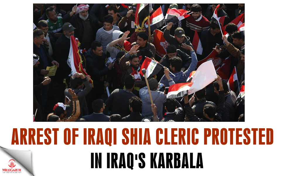 Arrest of Iraqi Shia cleric protested in Iraq's Karbala