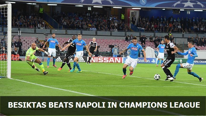 Besiktas beats Napoli in Champions League