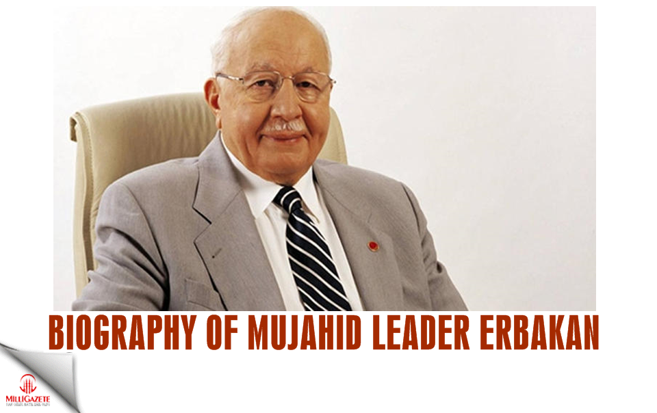 Biography of Mujahid leader Necmettin Erbakan