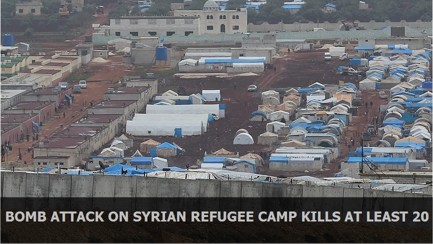 Bomb attack on Syrian refugee camp kills at least 20