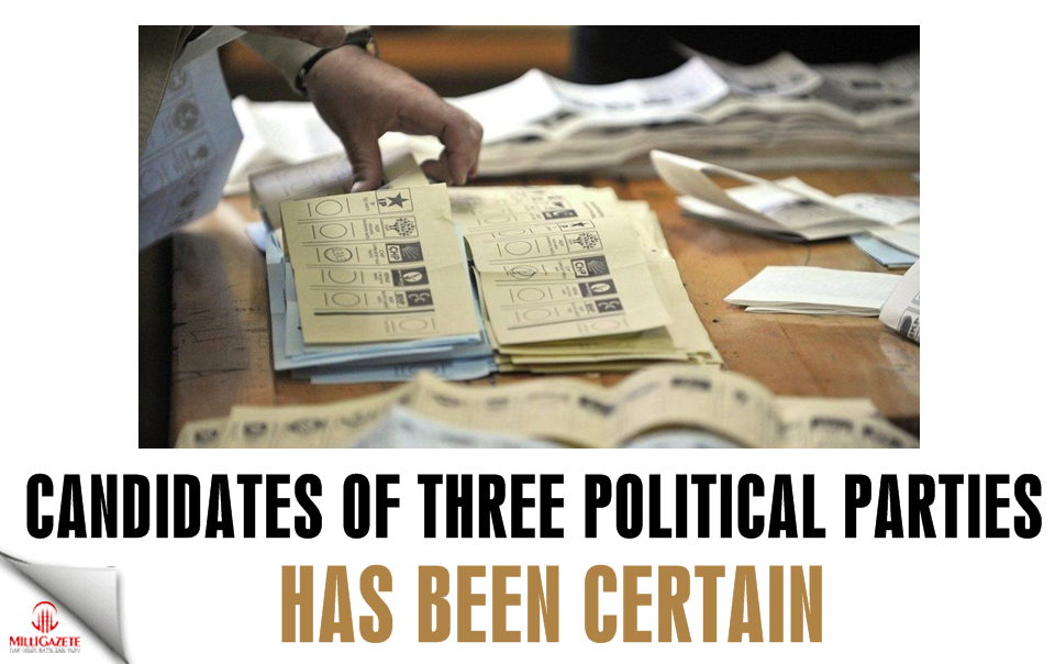 Candidates of three political parties has been certain