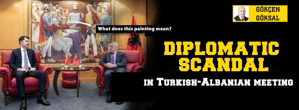 Diplomatic scandal in Turkish-Albanian meeting