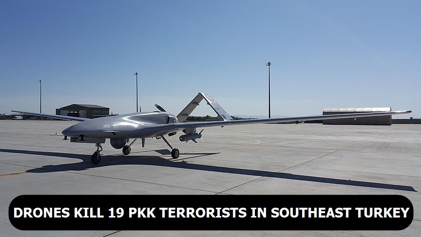 Drones kill 19 PKK terrorists in southeast Turkey