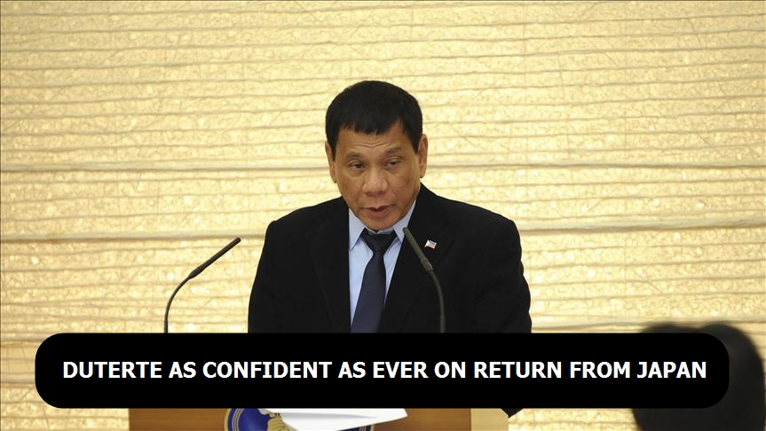 Duterte as confident as ever on return from Japan
