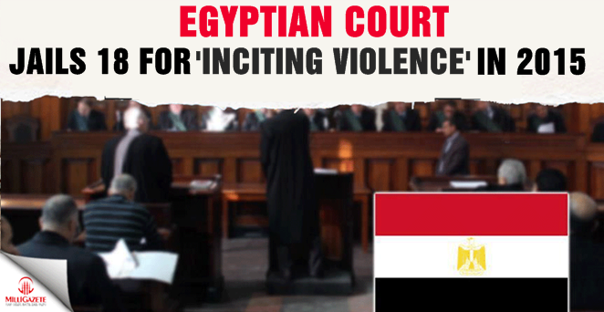 Egyptian court jails 18 for 'inciting violence' in 2015