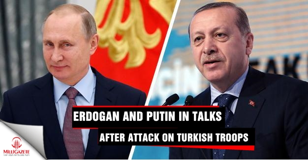 Erdoğan and Putin in talks after attack on Turkish troops in Syria