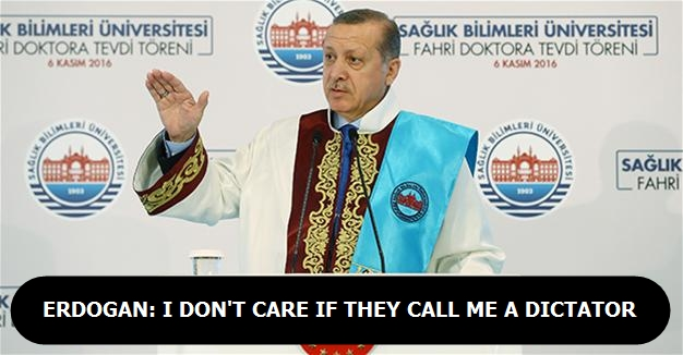 Erdogan: I don't care if they call me a dictator