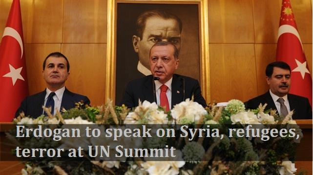 Erdoğan to speak on Syria, refugees, terror at UN Summit