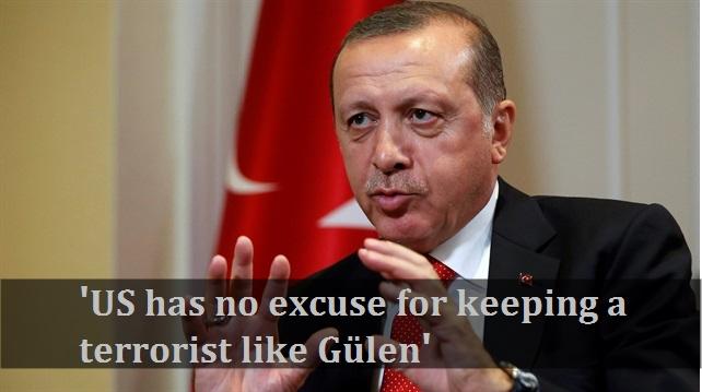 Erdogan: US has no excuse for keeping a terrorist like Gülen