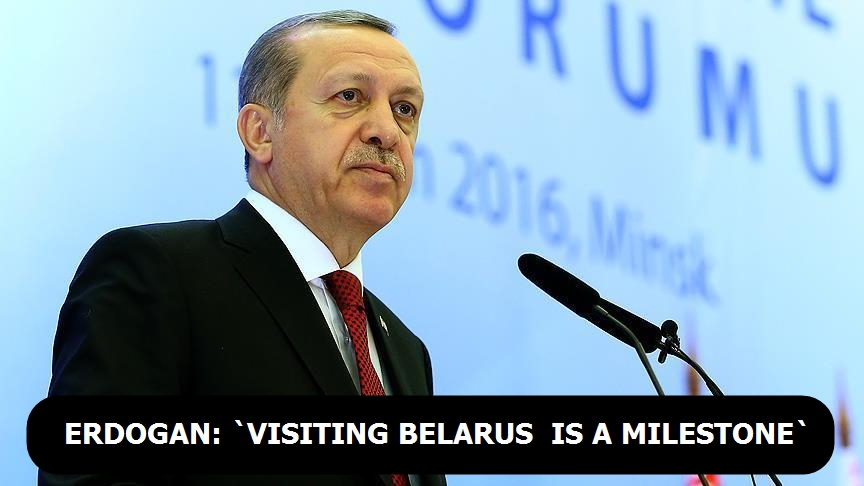 Erdogan: `Visiting Belarus is a milestone`