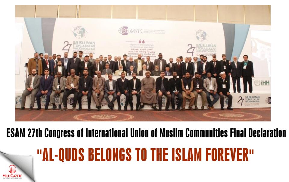 ESAM 27th Congress of International Union of Muslim Communities final declaration