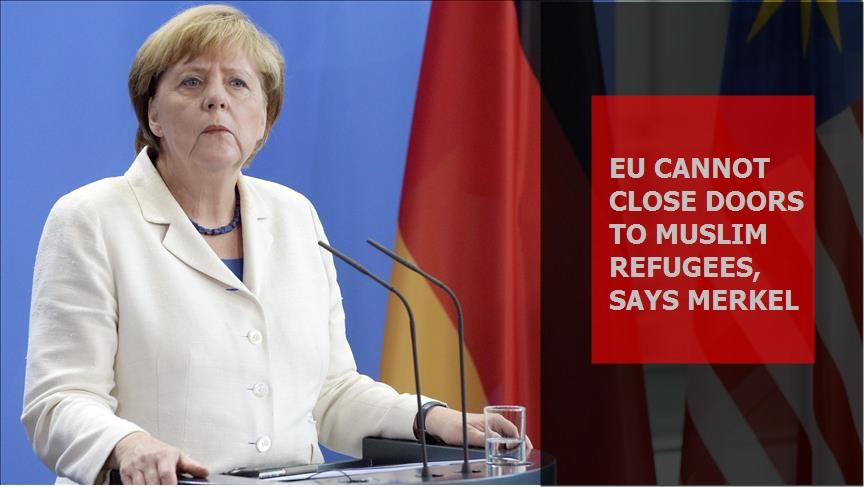 EU cannot close doors to Muslim refugees, says Merkel