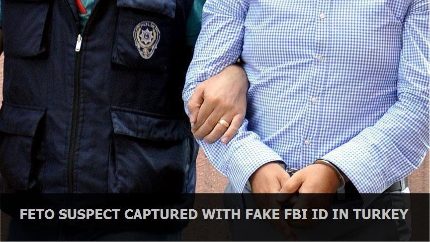 FETO suspect captured with fake FBI ID in Turkey