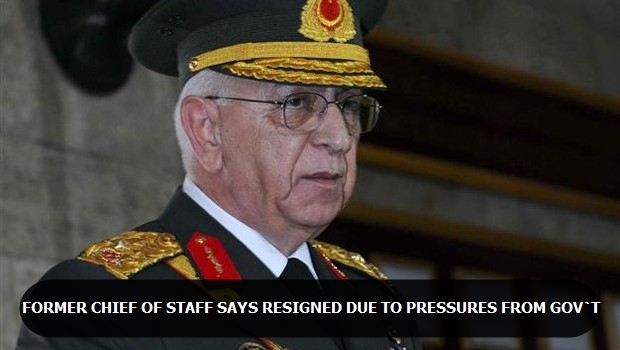 Former Chief of Staff says resigned due to pressures from gov't