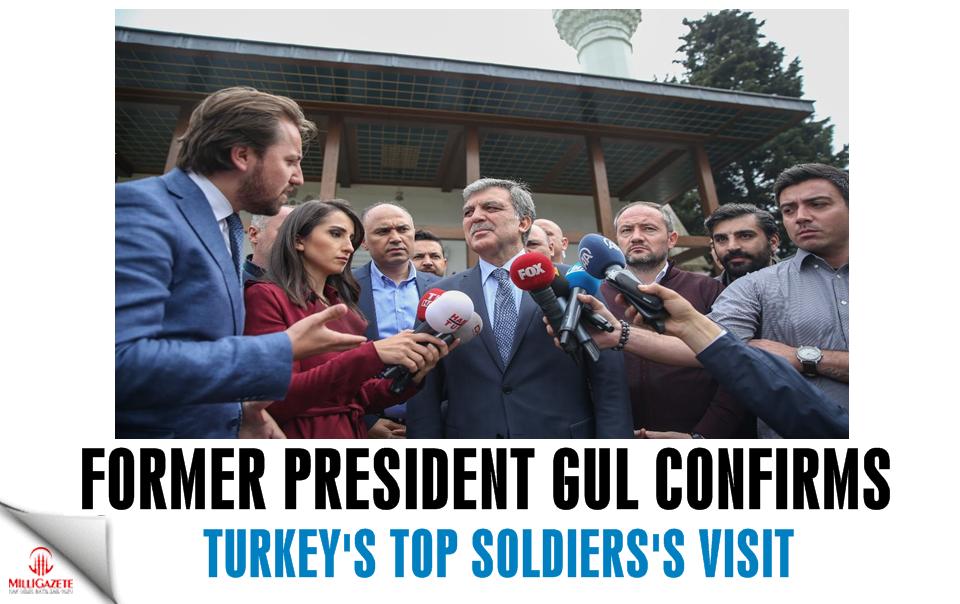 Former President Gül confirms Turkey's top soldier's visit