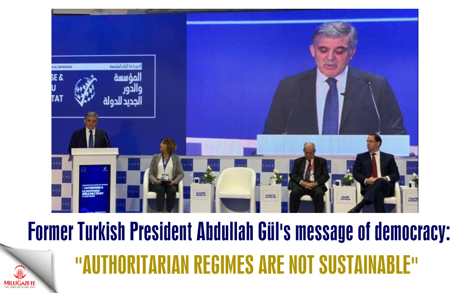 Former Turkish President Gül's message of democracy: Authoritarian regimes are not sustainable