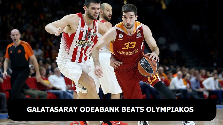 Galatasaray Odeabank beats Olympiakos