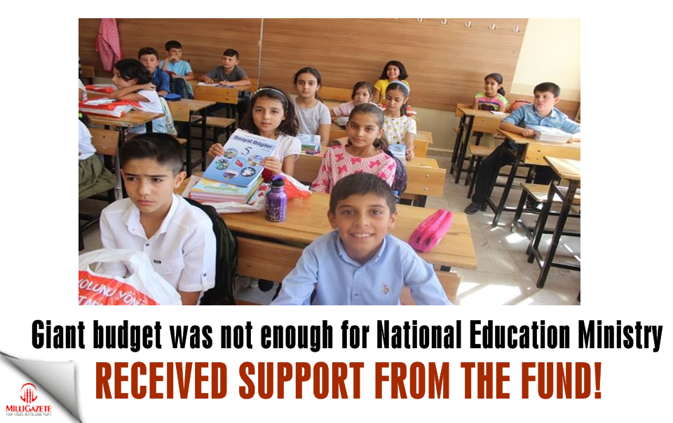 Giant budget was not enough for National Education Ministry!
