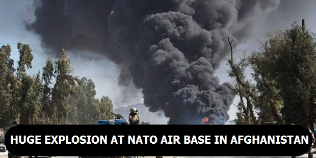 Huge explosion at NATO air base in Afghanistan