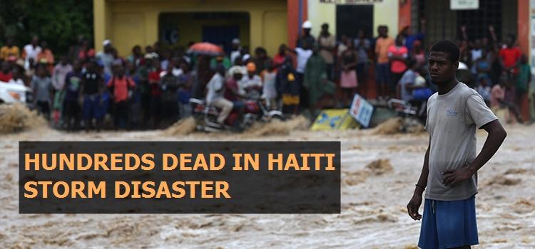 Hundreds dead in Haiti storm disaster