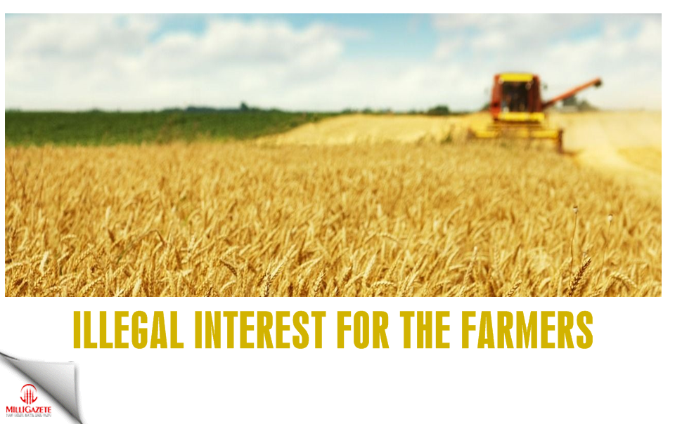 Illegal interest for the farmers