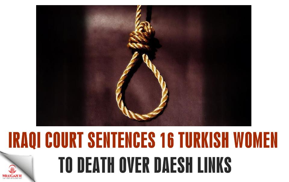 Iraqi court sentences 16 Turkish women to death over Daesh links