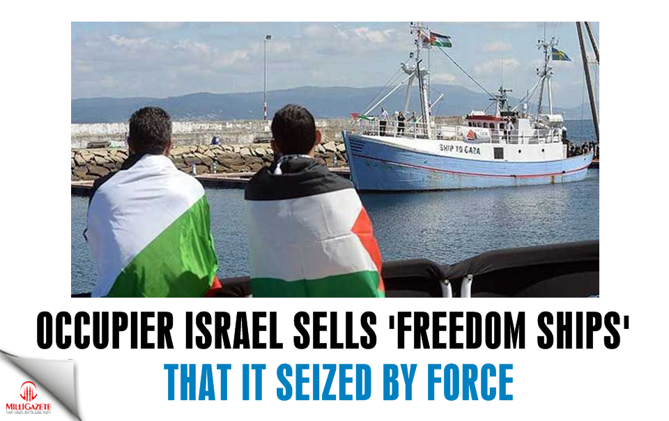 Israel sells freedom ships that it seized by force