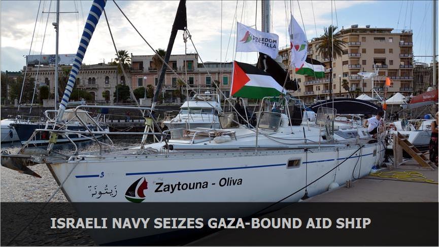 Israeli navy seizes Gaza-bound aid ship