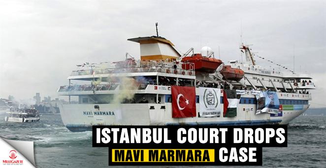 Istanbul court drops Mavi Marmara case
