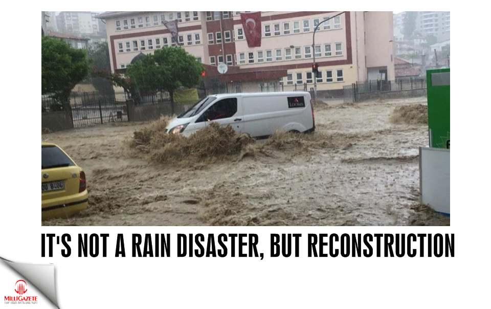 It's not a rain disaster, but reconstruction