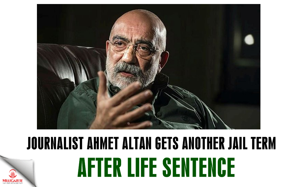 Journalist Ahmet Altan gets another jail term after life sentence