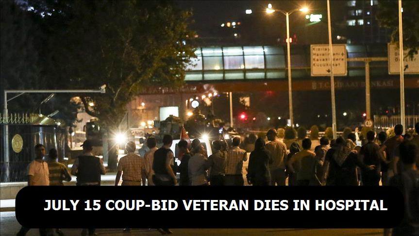 July 15 coup-bid veteran dies in hospital