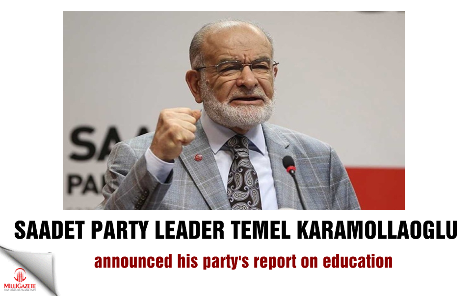 Karamollaoğlu announced his party's report on education