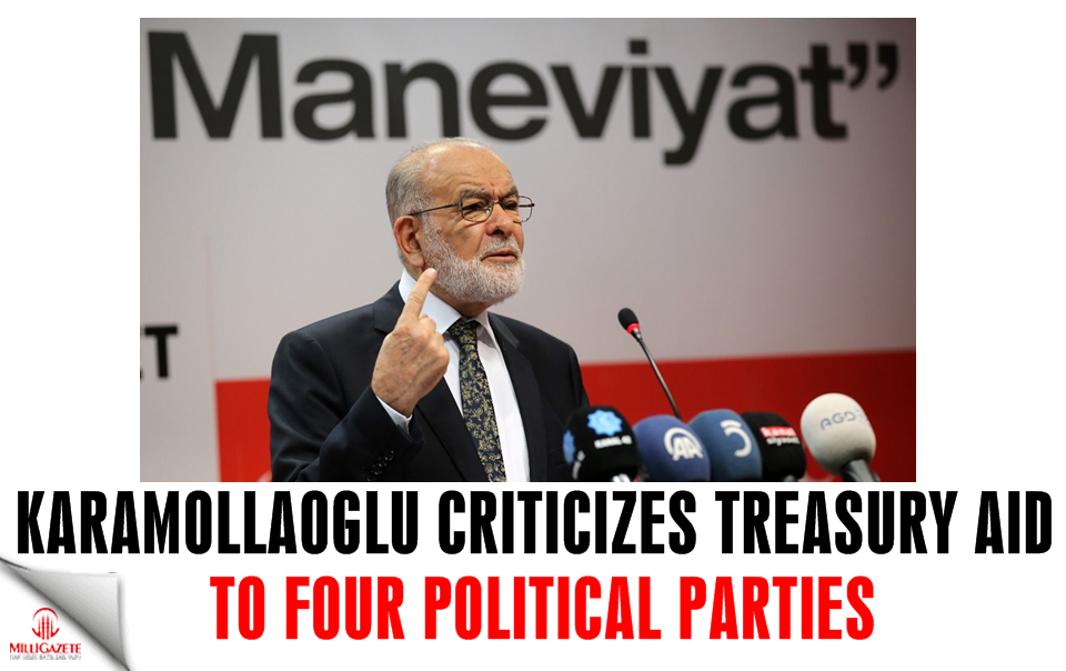 Karamollaoglu criticizes treasury aid to four parties