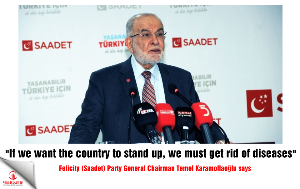 Karamollaoğlu: If we want the country to stand up, we must get rid of diseases