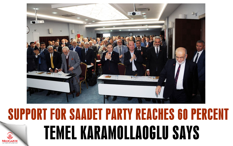 Karamollaoglu: 'Support for Saadet Party reaches 60 percent'