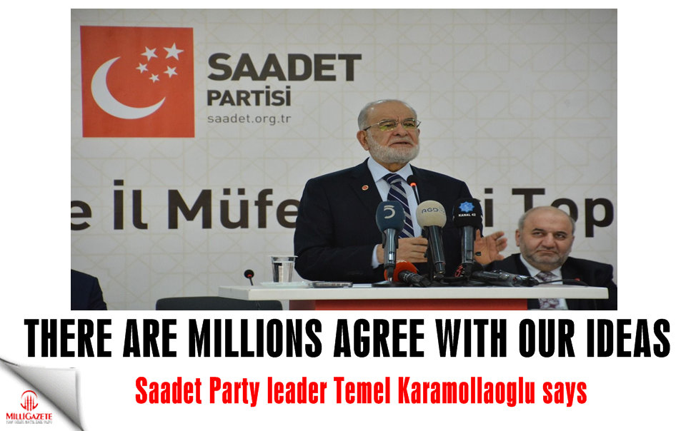 Karamollaoglu: 'There are millions agree with our ideas'