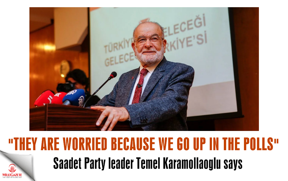 Karamollaoğlu: They are worried because we go up in the polls