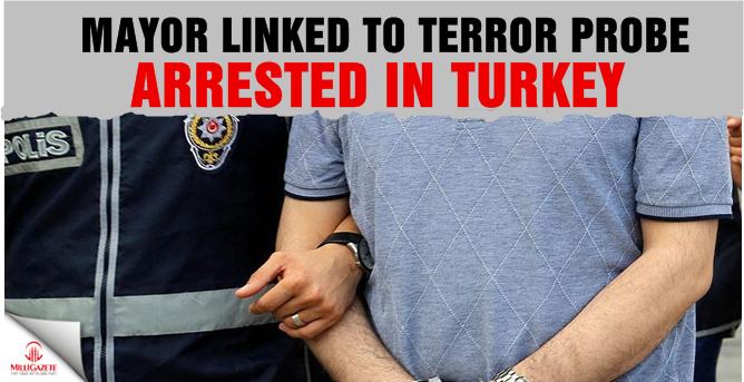 Mayor linked to terror probe arrested in Turkey