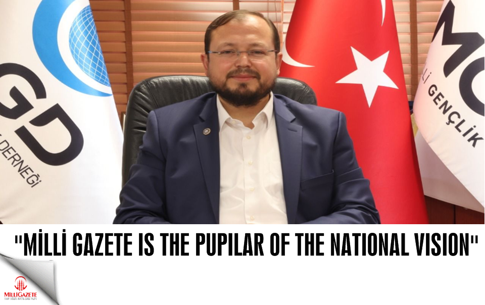Milli Gazete is the pupilar of the National Vision