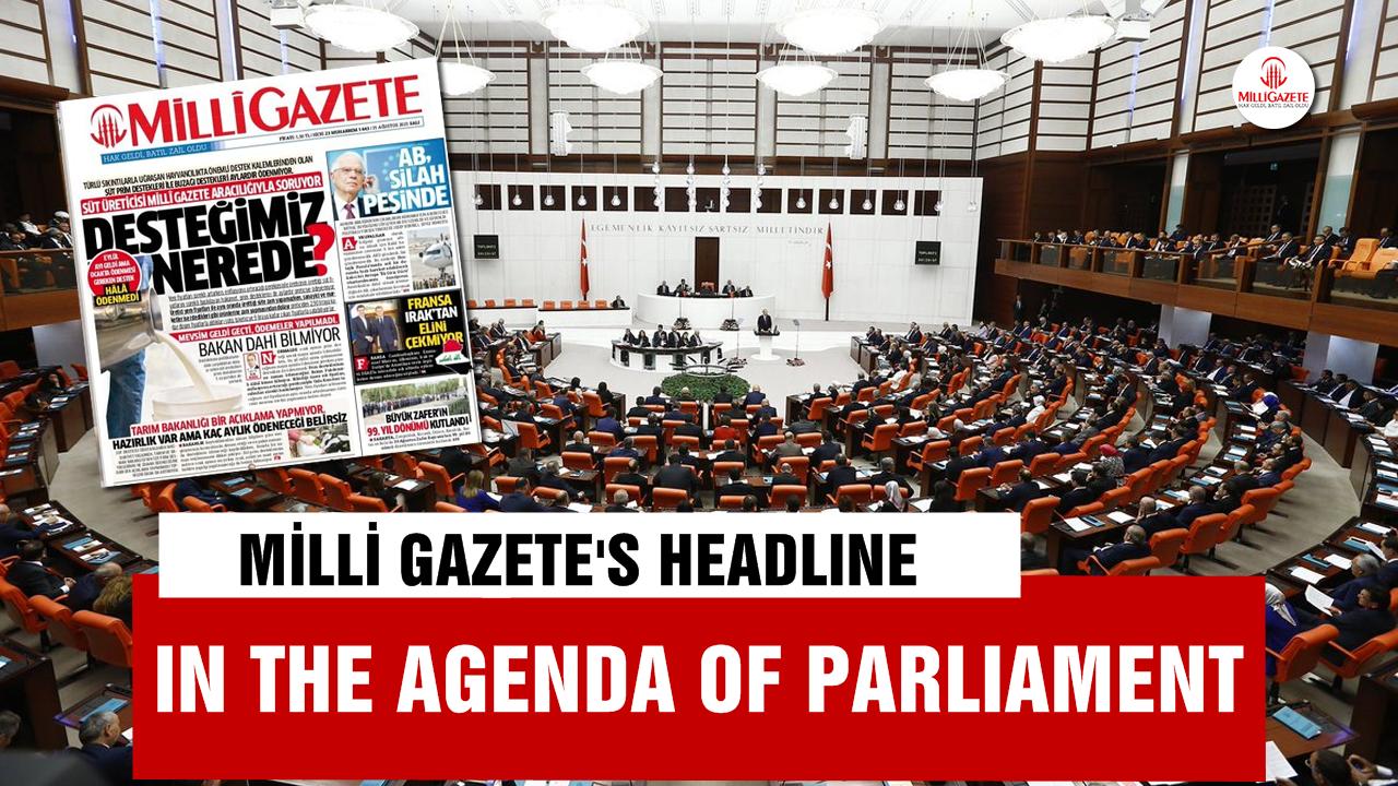 Milli Gazete's headline in the agenda of Turkish Parliament
