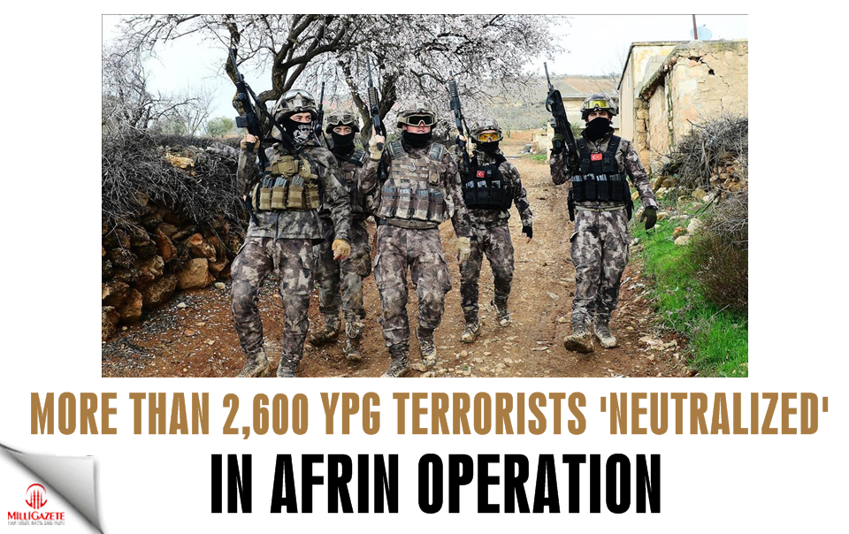 More than 2,600 YPG militants 'neutralized' in Afrin operation