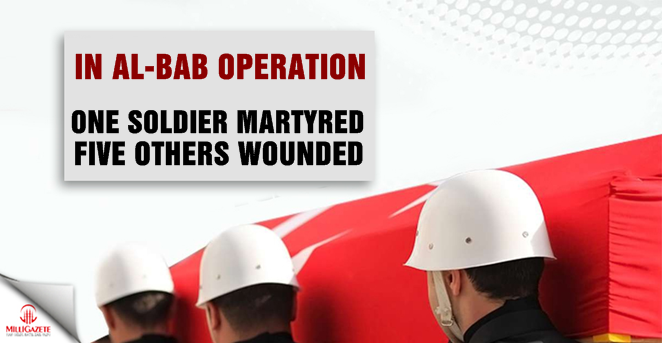 One soldier martyred, five others wounded in Al-Bab operation