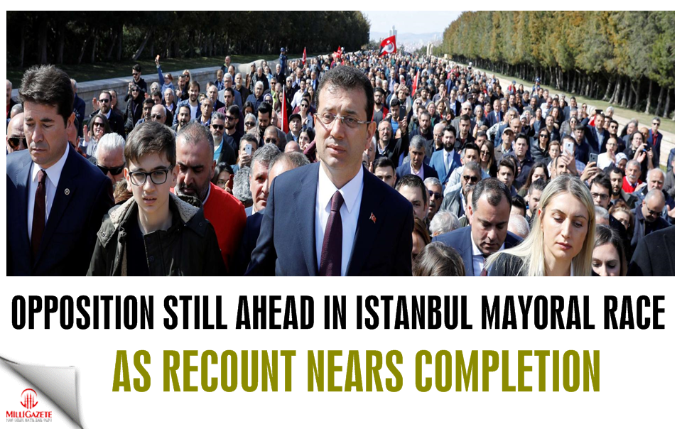 Opposition still ahead in Istanbul mayoral race as recount nears completion